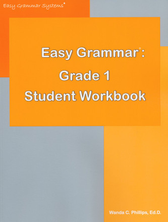 Easy Grammar Grade 1 : Daily Guided Teaching and Review Student Workbook