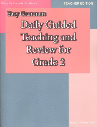 Easy Grammar Grade 2 : Daily Guided Teaching and Review Teacher's Edition