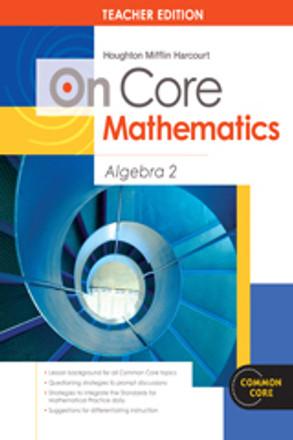 On Core Math - Houghton Mifflin Harcourt - Grade 9-12 Algebra 2 Teacher  Edition Without Blackline Master