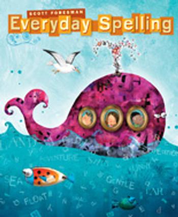 Everyday Spelling Scott Foresman Grade 3 Student - Consumable - Dnealian Version
