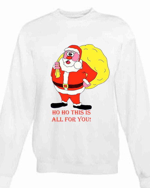 EcoSmart® Ho Ho This Is All For You Santa Claus Christmas Sweatshirt