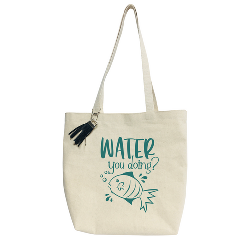"""""""Water you doing""""- Reusable & washable Canvas Tote bag"""