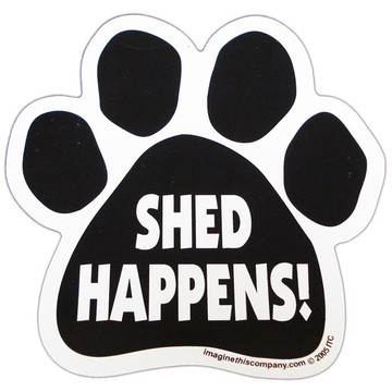 Shed Happens Paw Magnet