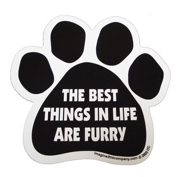 The Best Things In Life Are Furry Paw Magnet
