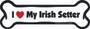 I Love My Irish Setter Bone Magnet