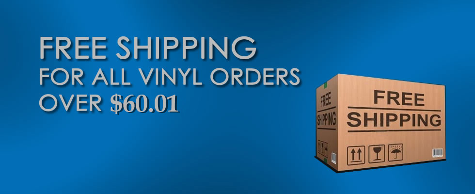 Free shipping for all vinyl orders over 60.01