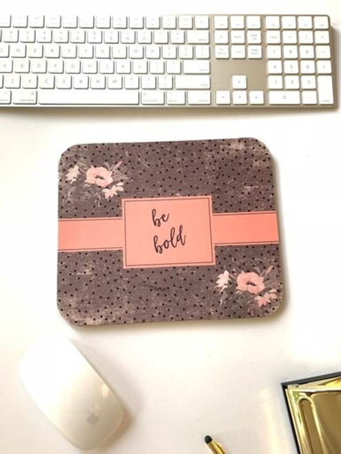 Be Bold! Mousepad
