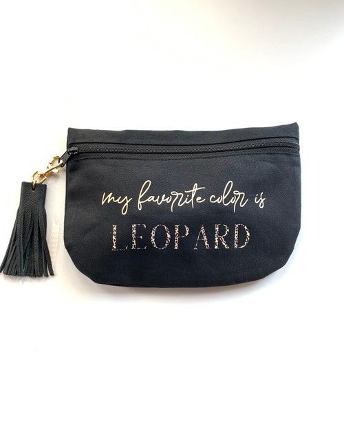 My Favorite Color is Leopard  Cosmetic Bag