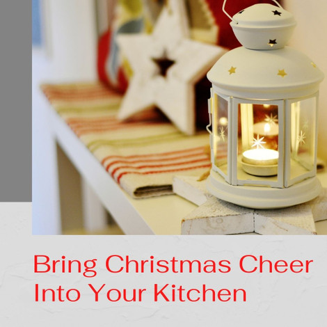 Bring Christmas Cheer Into Your Kitchen