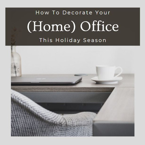 How To Decorate Your (Home) Office This Holiday Season