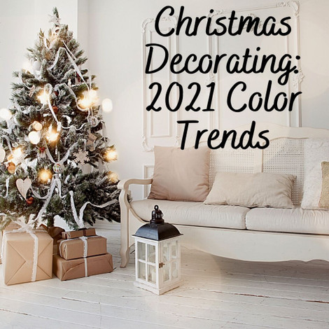 Christmas Decorating: 2021 Color Trends