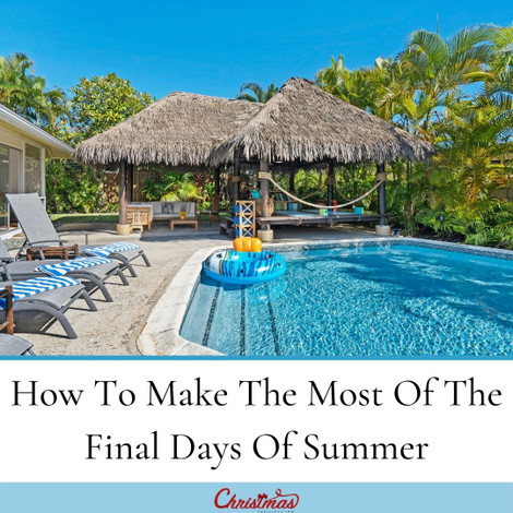 How To Make The Most Of The Final Days Of Summer
