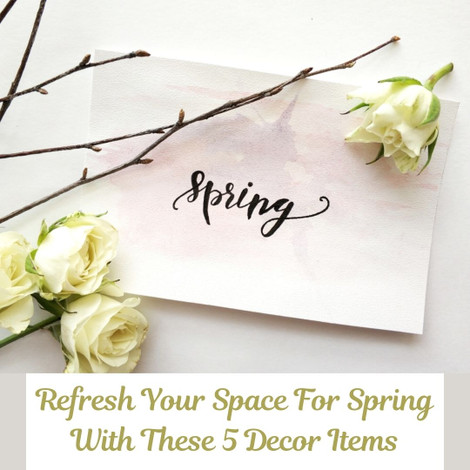 Refresh Your Space For Spring With These 5 Decor Items