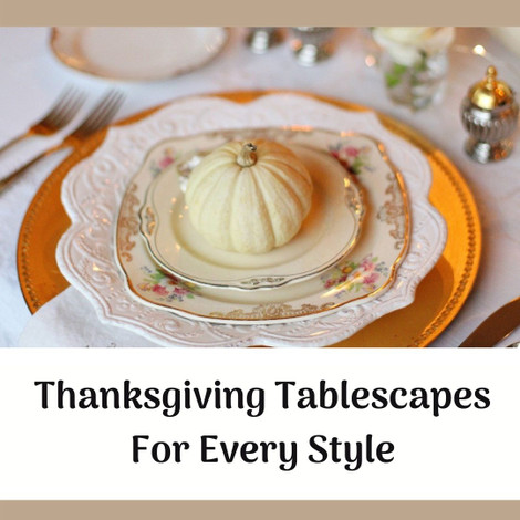 Thanksgiving Tablescapes For Every Style