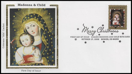 4100 / 39c Chacón Madonna and Child with Bird : Traditional Christmas Series 2006 Colorano Silk FDC