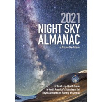Firefly Books 2021 Night Sky Almanac: A Month-by-Month Guide to North America's Skies from the Royal Astronomical Society of Canada