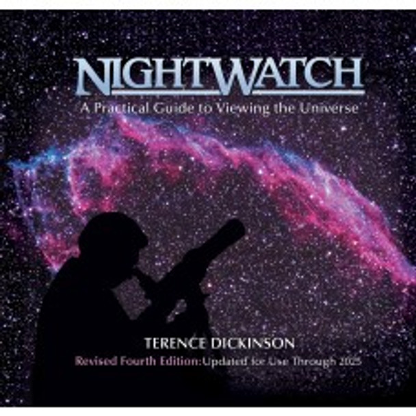 Firefly Books NightWatch: A Practical Guide to Viewing the Universe