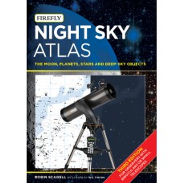 Firefly Books Night Sky Atlas: The Moon, Planets, Stars and Deep-Sky Objects