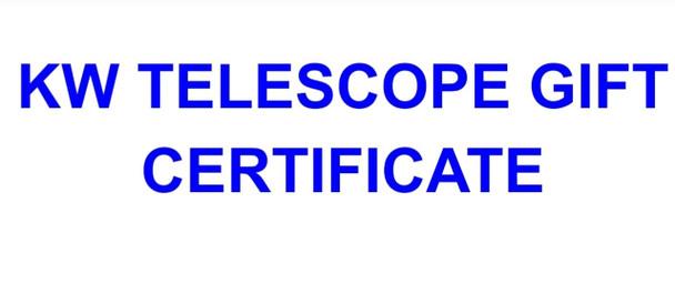 KW TELESCOPE GIFT CERTIFICATE $500