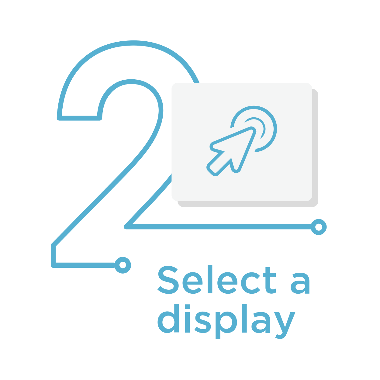 Step 2 - Select a display