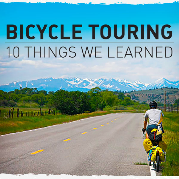 Bicycle Touring - 10 things we learned