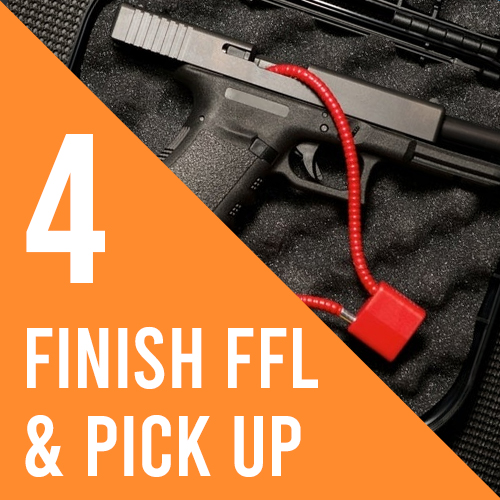 Step 4, Finish FFL and pick up