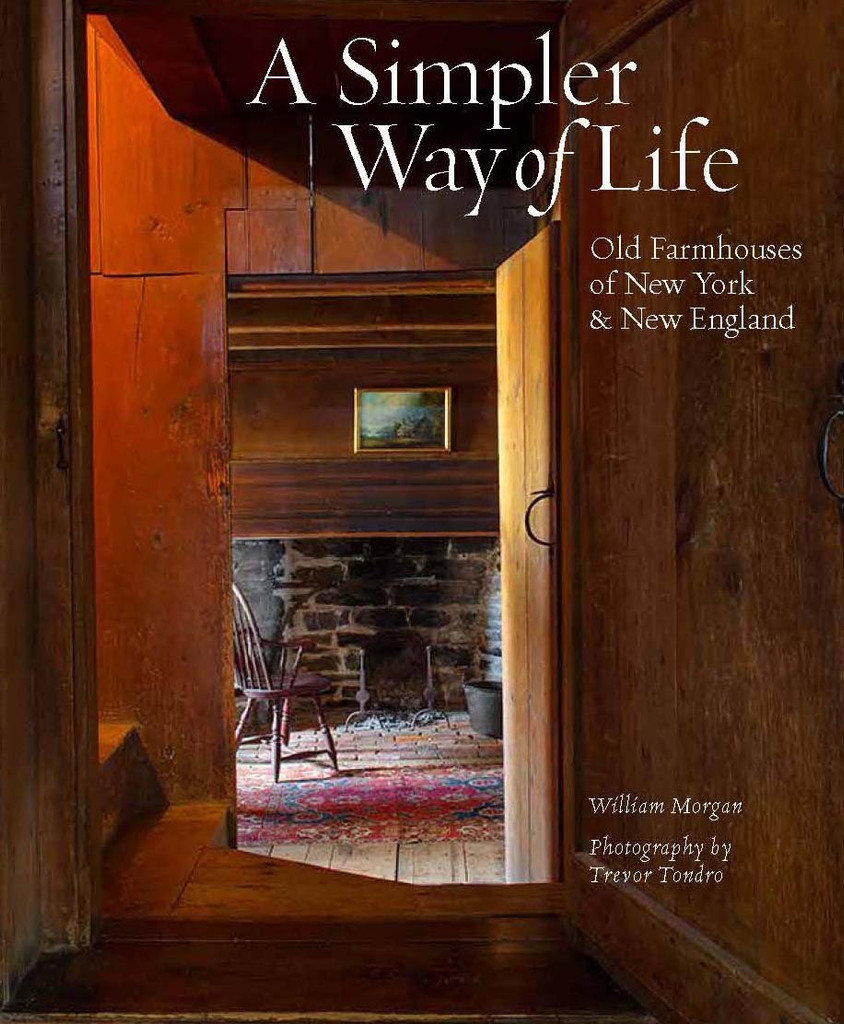 A Simpler Way of Life: Old Farmhouses of New York and New England