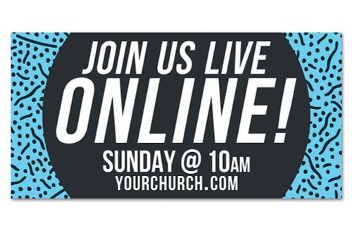 Join Us Live Online! Customizable outdoor vinyl banner