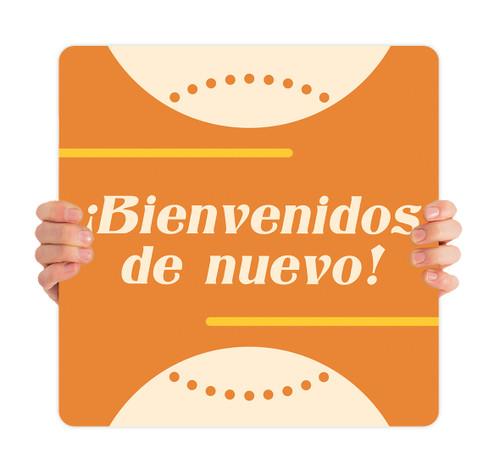 COVID ReOpen Handheld - Style 12 Spanish - Bienvenidos de Nuevo
