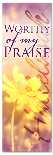 Worthy of my Praise church banner - yellow flower