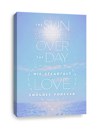 Canvas Print of Psalm 136  - The sun to rule over the day