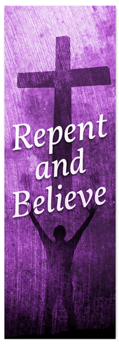 Repent and believe lent banner