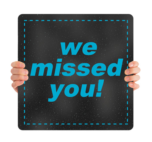 ReOpen Handheld - Style 6 - We Missed You
