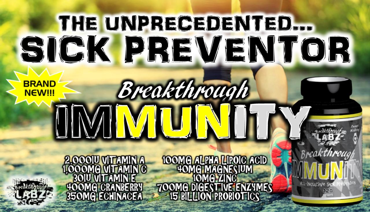 Breakthrough IMMUNITY: The Unprecedented Sick Preventer!