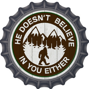 Doesnt Believe In You Either Wholesale Novelty Metal Bottle Cap BC-1350