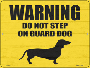 Dont Step On Guard Dog Weenie  Wholesale Novelty Mini Metal Parking Sign PM-3420