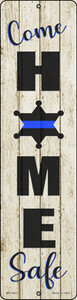 Come Home Safe White Wholesale Novelty Mini Metal Street Sign MK-1627