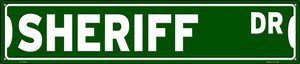 Sheriff Dr Wholesale Novelty Metal Street Sign ST-1620