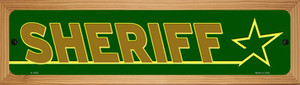 Sheriff Wholesale Novelty Wood Mounted Small Metal Street Sign WB-K-1624