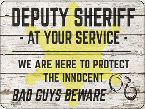 Deputy Sheriff Beware Wholesale Novelty Metal Parking Sign P-3332