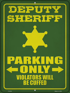 Deputy Sheriff Parking Only Wholesale Novelty Metal Parking Sign P-3334