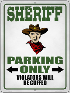 Sheriff Parking Only Wholesale Novelty Metal Parking Sign P-3335