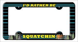 Squatchin Wholesale Novelty Metal License Plate Frame