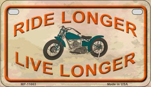 Ride Longer Live Longer Wholesale Metal Novelty Motorcycle License Plate MP-11663