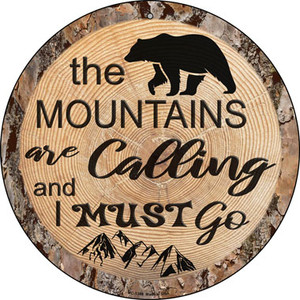 Mountains are Calling Wholesale Novelty Small Metal Circular Sign