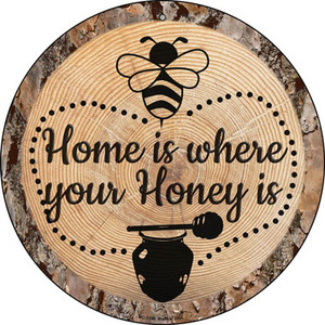 Honey is Home Wholesale Novelty Small Metal Circular Sign