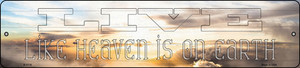 Live Heaven is on Earth Wholesale Novelty Small Metal Street Sign