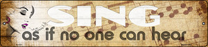 Sing No One Can Hear Wholesale Novelty Small Metal Street Sign