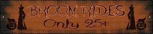 Broom Rides Only 25c Wholesale Novelty Small Metal Street Sign