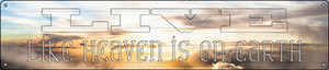 Live Heaven is on Earth Wholesale Novelty Metal Street Sign